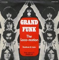 The Loco-Motion. Grand Funk