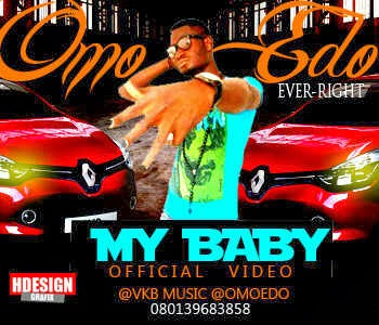 OMO EDO - [EVER-RIGHT] OFFICIAL VIDEO MY BABY