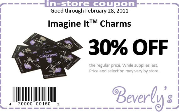 Beverly's Fabric and Crafts In-Store Coupon: Imagine It Pendants 30% Off the regular price. Good through February 28, 2011.