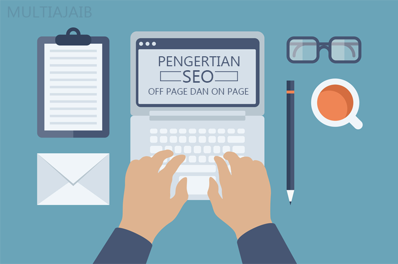 Pengertian SEO Off Page dan SEO On Page