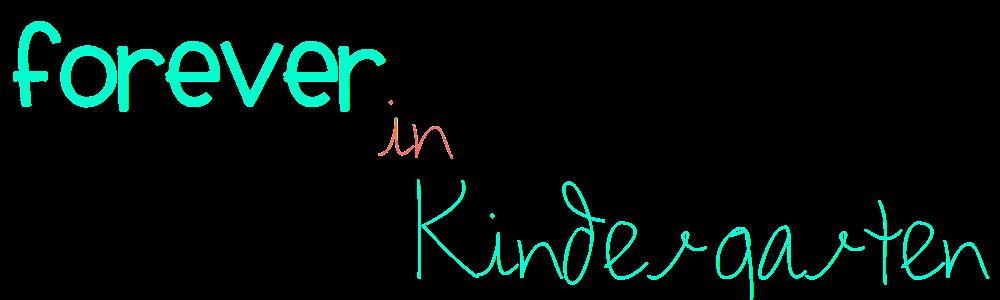 forever in kinder