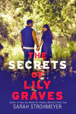 The Secrets of Lily Graves by Sarah Strohmeyer