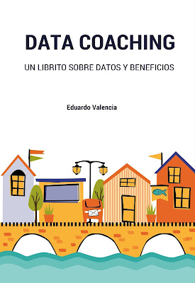 Data Coaching. Un librito de Eduardo Valencia sobre datos y beneficios. Descarga gratis