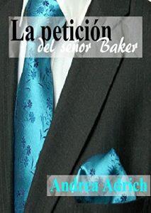 N°2.La petición del señor Baker (Trilogía El Señor Baker.), Andrea Adrich