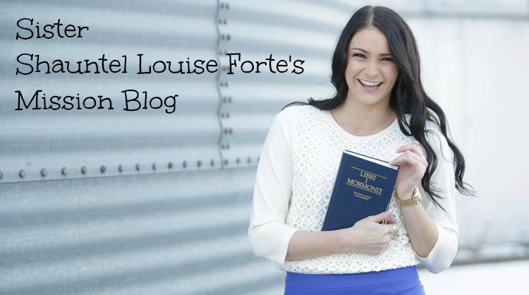 Sister Shauntel Louise Forte's Mission Blog