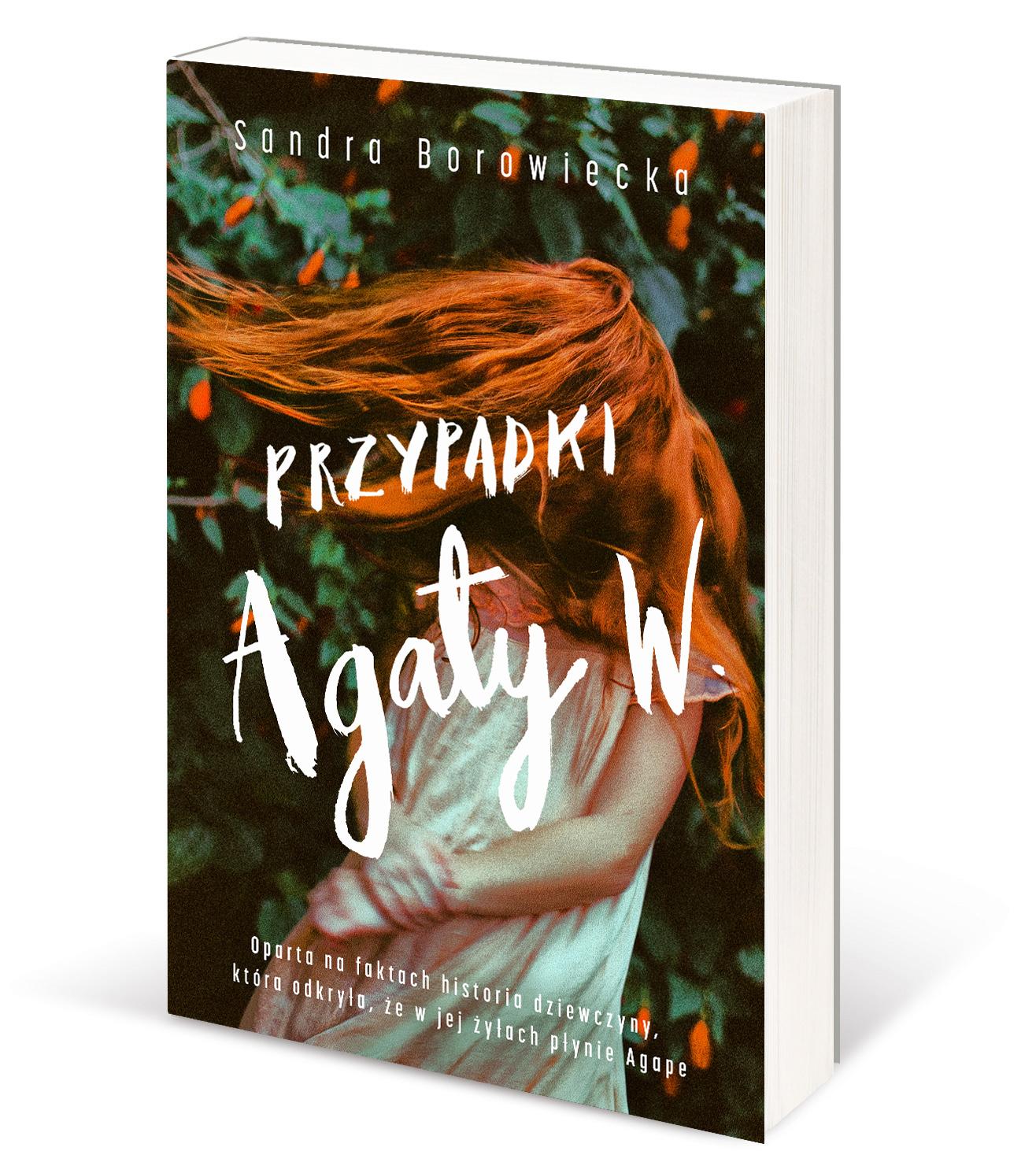 """""""Przypadki Agaty W."""" Sandra Borowiecka"""