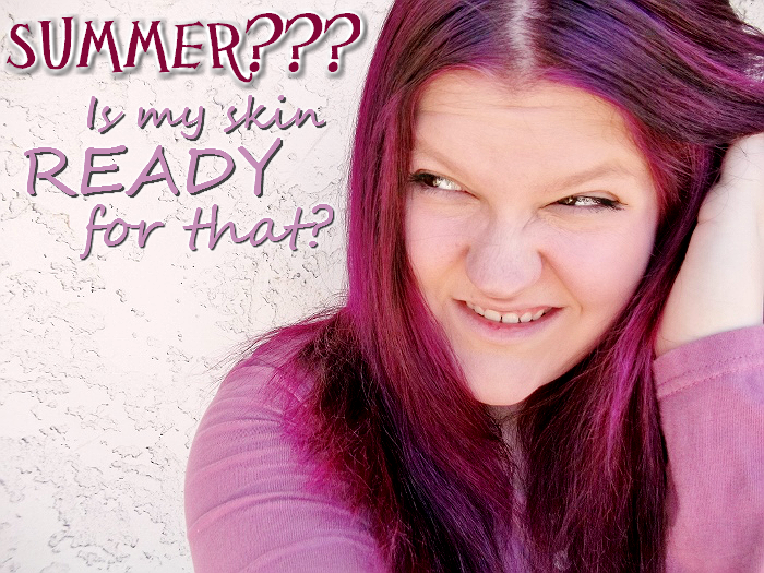 Is your skin Summer ready?