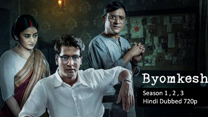 Byomkesh (2017) Hindi Dubbed 720p HDRip [Season 1 , 2 , 3]