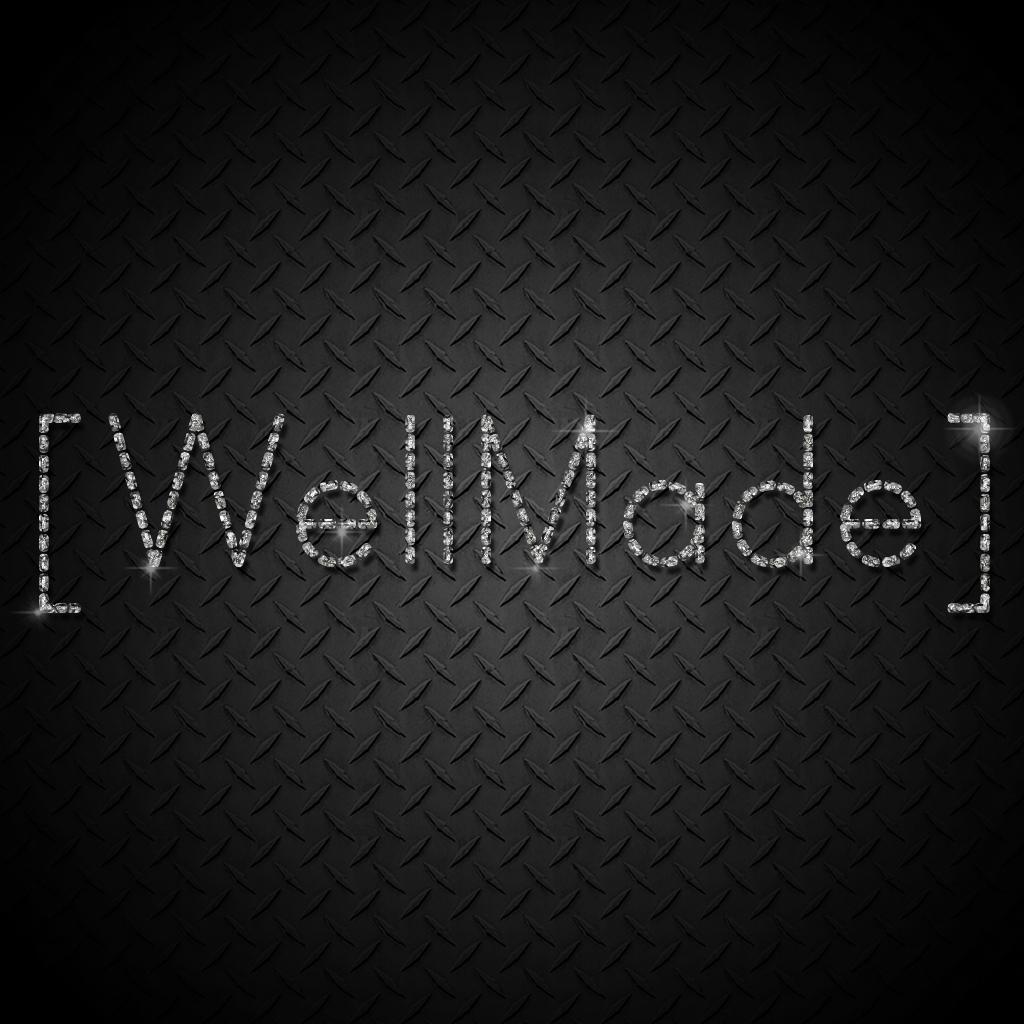 [Well Made]