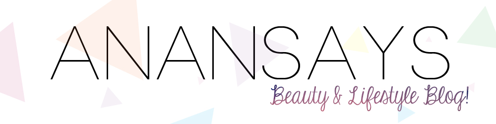 AnanSays | Beauty & Lifestyle Blog!