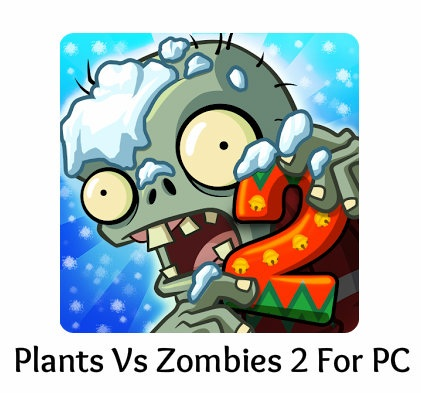 Download Plants Vs Zombies 2 for PC