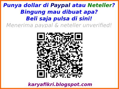 Punya dollar di Paypal atau Neteller? Bingung mau dibuat apa? Beli saja pulsa di sini! Menerima paypal & neteller unverified!  (karyafikri.blogspot.com)
