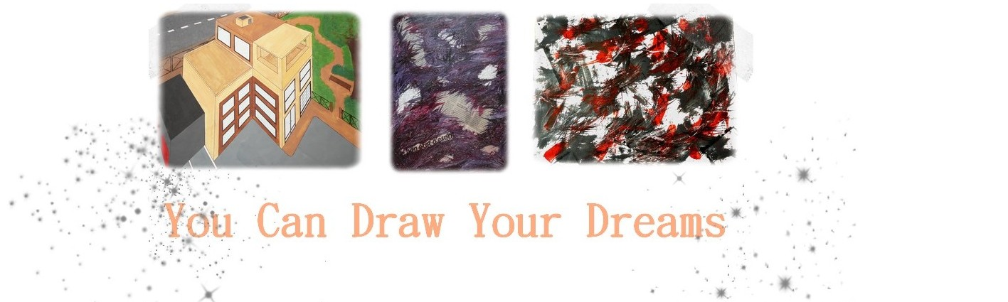 You can draw your dreams ...