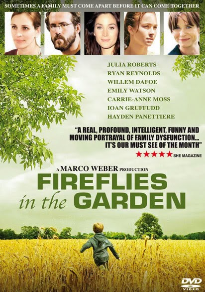 Fireflies in the Garden (Released in 2008) - Family Drama - Starring Willem Dafoe, Ryan Reynolds, and Julia Roberts