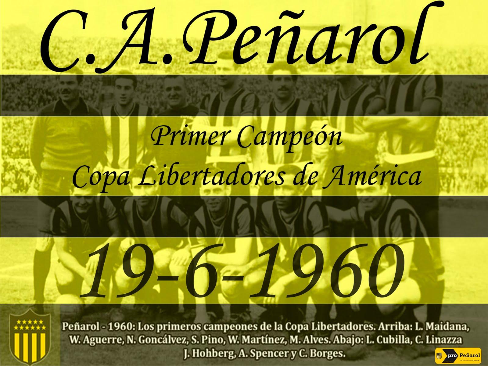 PEÑAROL DO URUGUAI PRIMEIRO CAMPEÃO DA COPA LIBERTADORES DA AMÉRICA !!