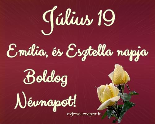 Július 19 - Emília, Esztella névnap