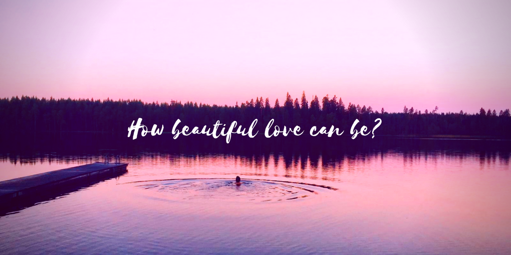 How beautiful love can be?