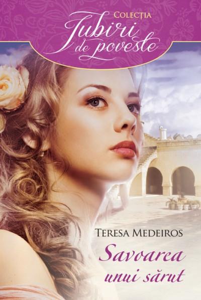 Savoarea unui sărut - Teresa Medeiros
