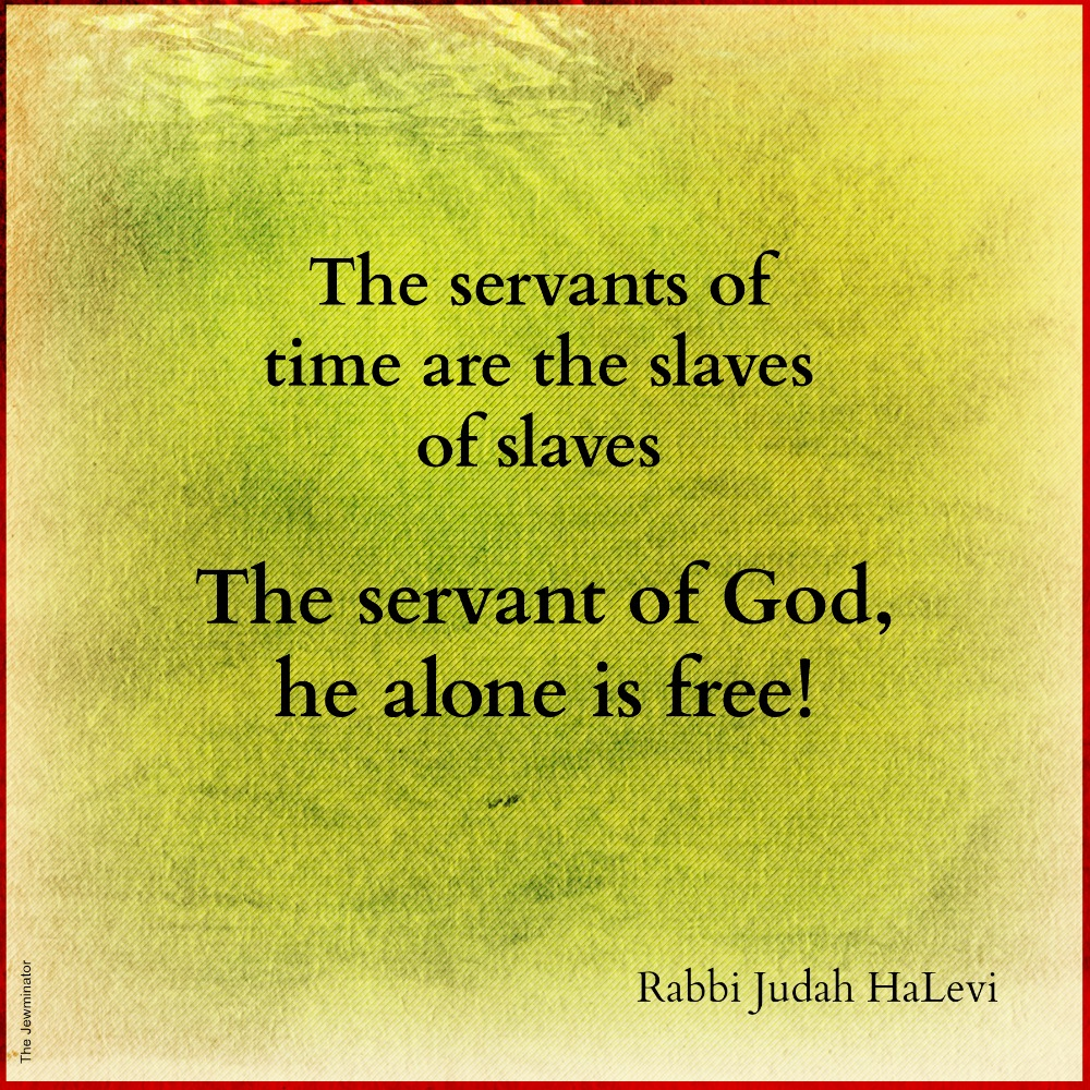 The servants of time are slaves of slaves