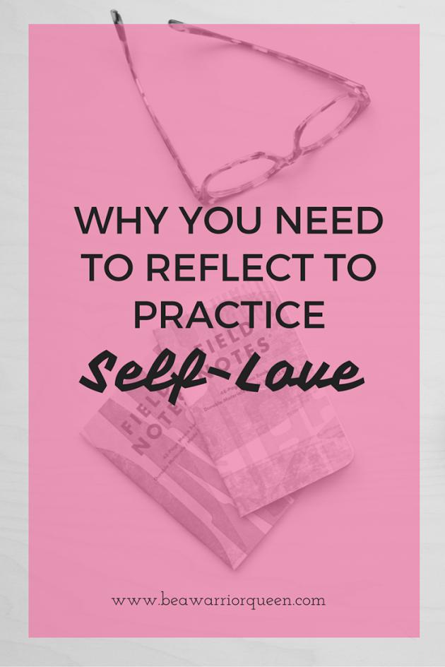 Why You Need to Reflect to Practice Self-Love