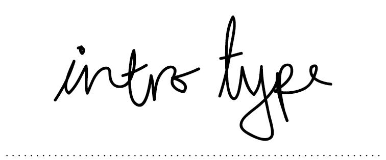 Intro Type