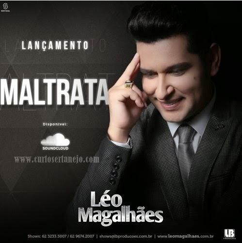 Léo Magalhães – Maltrata MP3