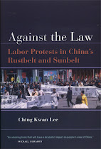 Against the Law: Labour Protests in China's Rustbelt and Sunbelt by Ching Kwan Lee