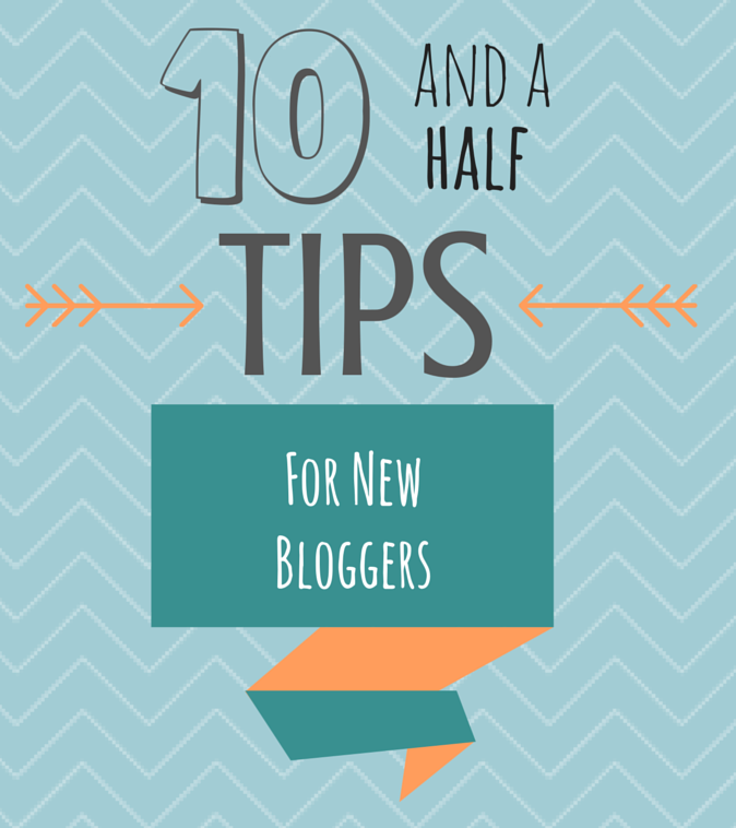 Ten and a Half Tips for New Bloggers