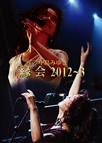 [TV-SHOW] 中島みゆき「縁会」2012~3 (Blu-ray) (2014.11.12/DVDISO/31.7GB)