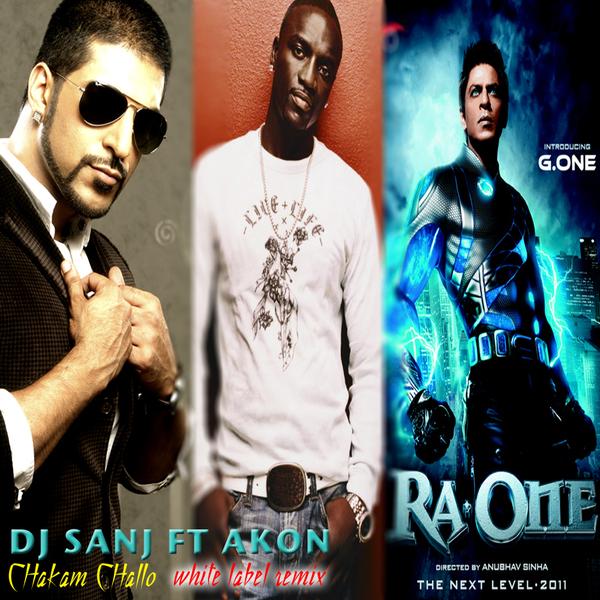 DJ Sanj ft Akon - Chammak Challo (RA.One White Label Remix)(2011 Hindi ...
