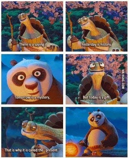 """Yesterday is history, tomorrow is a mystery, but today is a gift. That is why it is called the 'present'. ~ #kungfupanda Picture of scenes from the movie, ""Kung Fu Panda"""