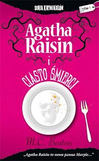 M.C. Beaton. Agatha Raisin i ciasto śmierci.