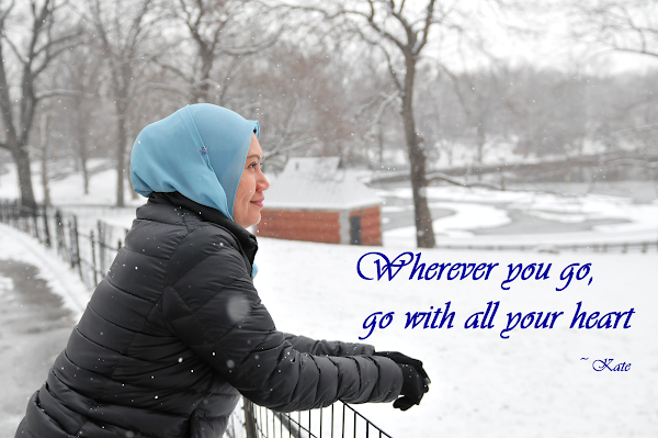 Wherever you go, go with all your heart ~