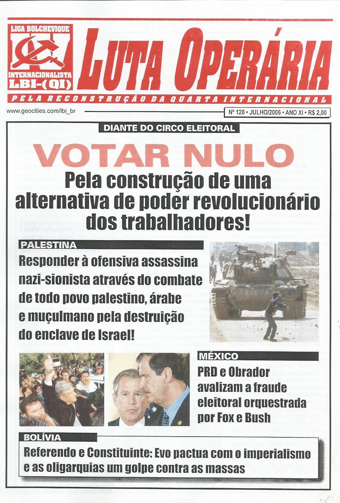 LEIA A EDIÇÃO DO JORNAL LUTA OPERÁRIA Nº128, JULHO/2006