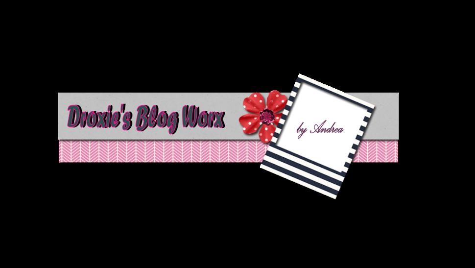 Droxie's Blog Worx