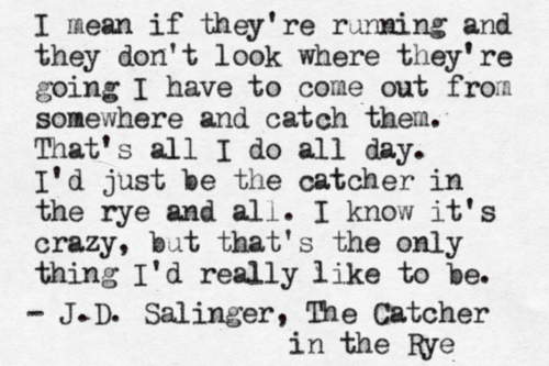 our importance in life in the catcher in the rye by jd salinger With a new documentary and biography about the creator of the catcher in the rye on the way these are the jd salinger secrets we've been waiting for throughout his life, salinger adopted new religious practices about as often as people buy shoes.