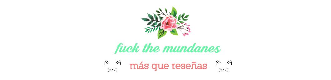 Fuck The Mundanes