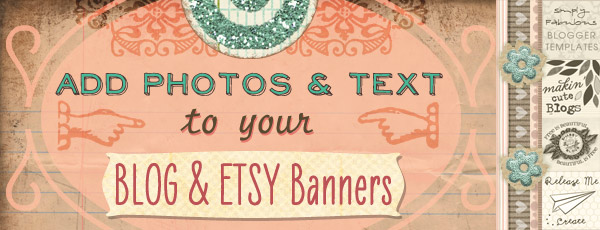 : How to Add Text to an Etsy Banner, Blog Header or Blog Button