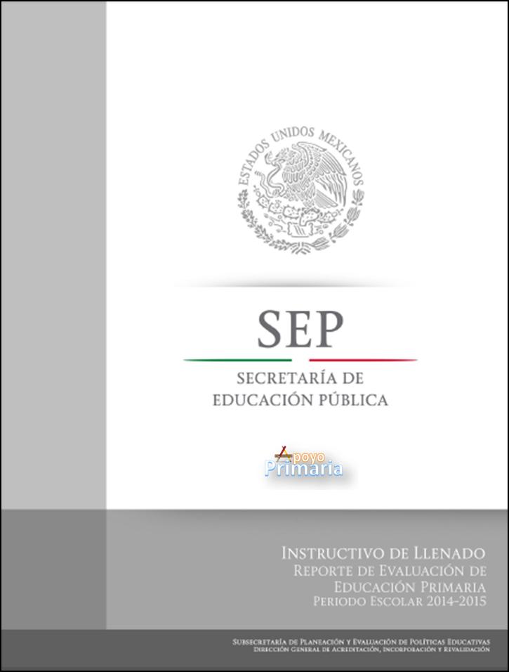 Instructivo de llenado de los Reportes de Evaluación 2014 - 2015