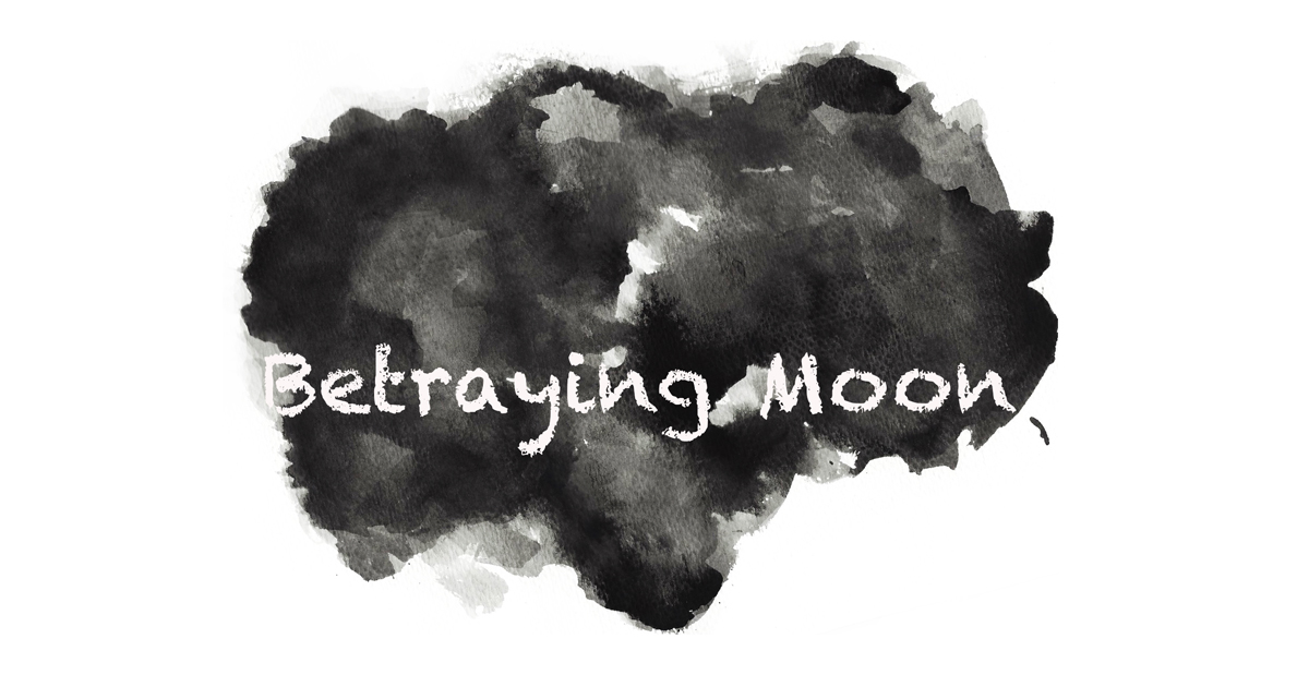 Betraying Moon