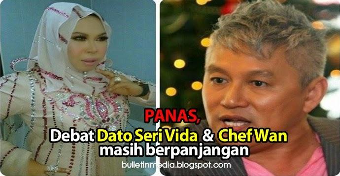Panas Debat Dato Seri Vida Chef Wan masih berpanjangan