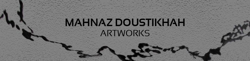 Mahnaz DOUSTIKHAH / plasticienne