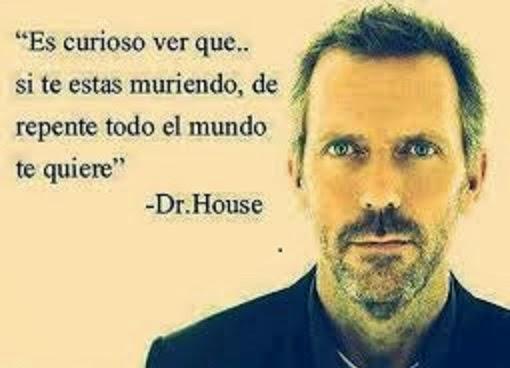 FRASES CELEBRES CORTAS CON IMAGENES DE DR HOUSE