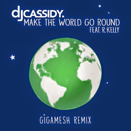 DJ Cassidy - Make The World Go Round ft R Kelly (Gigamesh Remix)