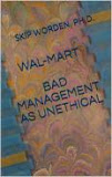 Wal-Mart: Bad Management as Unethical