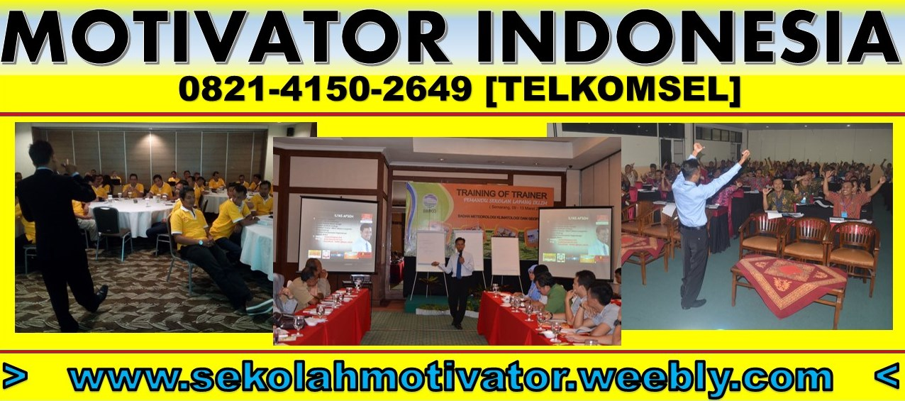Pelatihan Trainer Motivator Indonesia [TSEL] 0821-4150-2649
