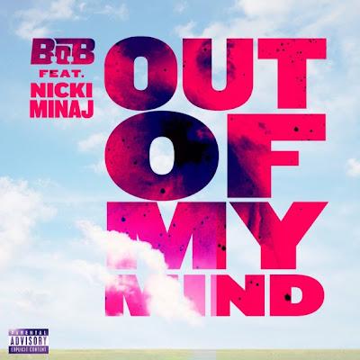 B.O.B - Out Of My Mind (feat. Nicki Minaj) Lyrics