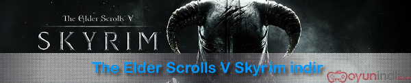 The Elder Scrolls V: Skyrim İndir