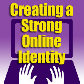creating a strong online identity, online reputation