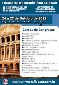 1º CONGRESSO DE EDUCAÇÃO FÍSICA DA FIEP/AM e o II ENCONTRO AMAZÔNICO DOS ESTUDANTES DE EDUCAÇÃO FÍ